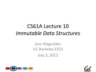 CS61A Lecture 10 Immutable Data Structures