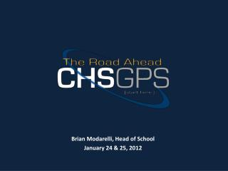 Brian Modarelli, Head of School January 24 & 25, 2012