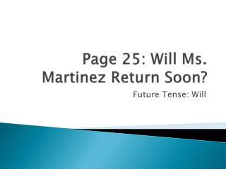 Page 25: Will Ms. Martinez Return Soon?