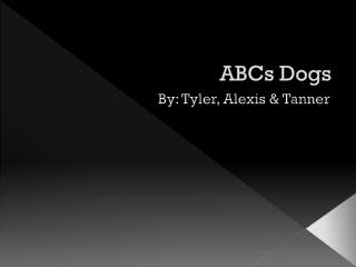 ABCs Dogs