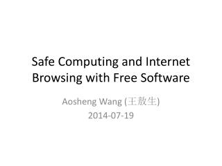 Safe Computing  and Internet  B rowsing  with Free Software