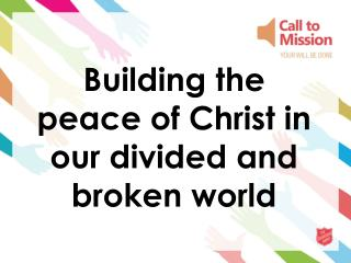 Building the peace of Christ in our divided and broken world