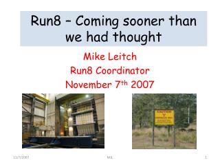 Run8 – Coming sooner than we had thought