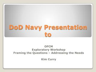 DoD  Navy Presentation to
