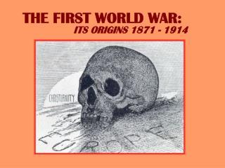 THE FIRST WORLD WAR: