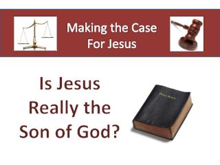 Making the Case For Jesus