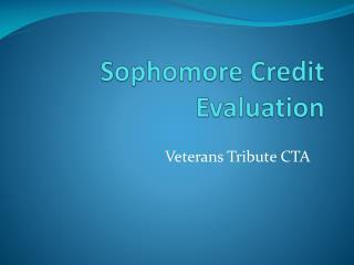 Sophomore  Credit Evaluation