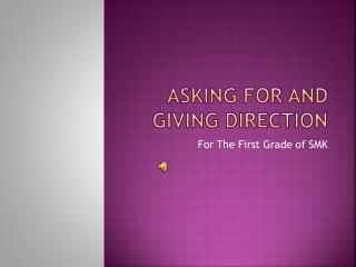 ASKING FOR AND GIVING DIRECTION