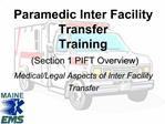 Paramedic Inter Facility Transfer  Training  Section 1 PIFT Overview  Medical