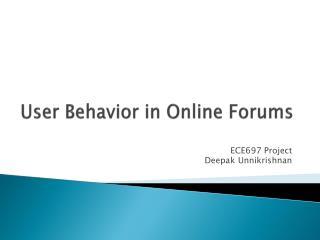 User Behavior in Online Forums
