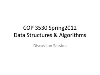 COP 3530 Spring2012 Data Structures & Algorithms