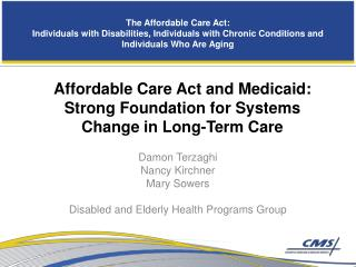 Damon Terzaghi Nancy Kirchner Mary Sowers Disabled and Elderly Health Programs Group