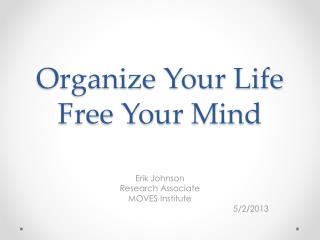 Organize Your Life Free Your Mind