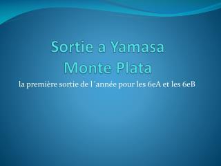 Sortie a  Yamasa Monte  Plata