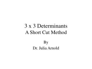 3 x 3 Determinants A Short Cut Method