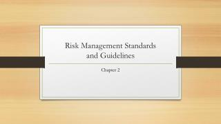 Risk Management Standards  and Guidelines