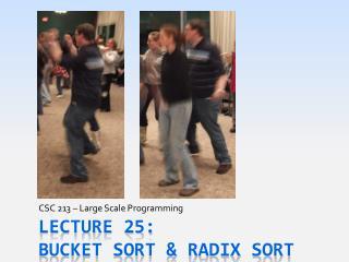 Lecture 25: BUCKET SORT & RADIX Sort
