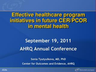 Effective  healthcare program initiatives in future CER/PCOR in mental health