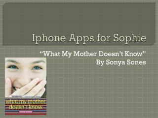 Iphone  Apps for Sophie