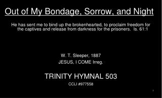 Out of My Bondage, Sorrow, and Night