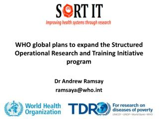 WHO global plans to expand the Structured Operational Research and Training Initiative  program