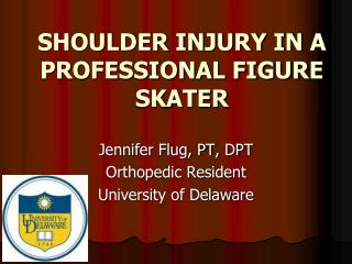 SHOULDER INJURY IN A PROFESSIONAL FIGURE SKATER