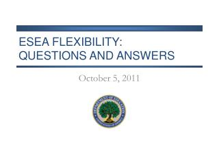 ESEA FLEXIBILITY:  Questions and Answers