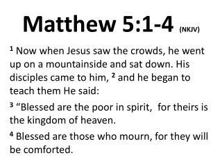 Matthew 5:1-4  (NKJV)