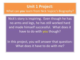 Unit 1 Project:  What can  you  learn from Nick  Vujicic�s  Biography?