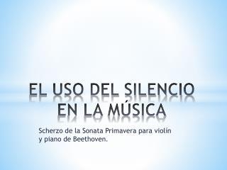 EL USO DEL SILENCIO EN LA MÚSICA