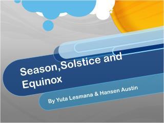 Season,Solstice  and Equinox