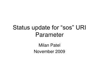 """Status update for """"sos"""" URI Parameter"""