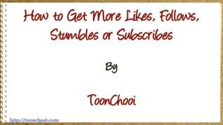 ppt 42078 How to Get More Likes Follows Stumbles or Subscribes