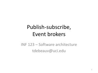 Publish-subscribe, Event  brokers