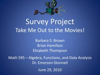 Survey Project Take Me Out to the Movies!