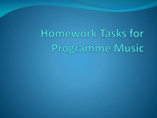 Homework Tasks for Programme Music