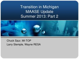Transition in Michigan   MAASE U pdate  Summer 2013: Part 2