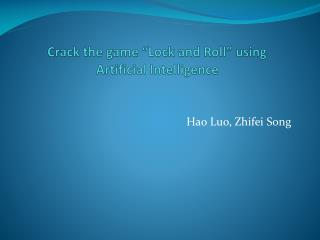 """Crack the game """"Lock and Roll"""" using  Artificial Intelligence"""