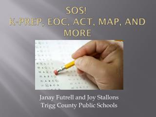 SOS!   K-PREP, EOC, ACT, MAP, and more