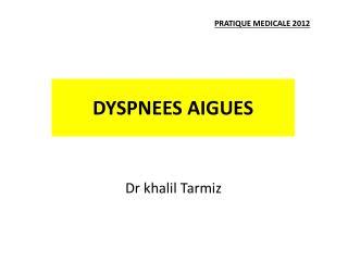 DYSPNEES AIGUES