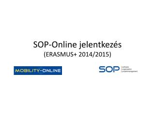 SOP-Online  jelentkezés (ERASMUS+ 2014/2015)