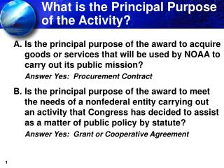 What is the Principal Purpose of the Activity