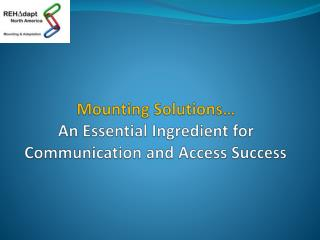 Mounting Solutions…  An Essential Ingredient for Communication and Access Success