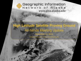 High Latitude Satellite Proving Ground All-hands Meeting Update November 13,  2012