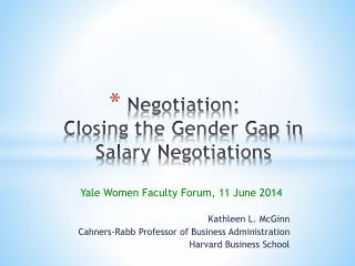 Negotiation:  Closing the Gender Gap in Salary Negotiations