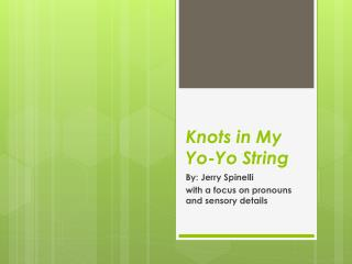 jerry spinelli s knots in my yo yo Jerry spinelli (born february 1  knots in my yo-yo string: the autobiography of a kid.