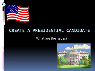 Create A Presidential Candidate