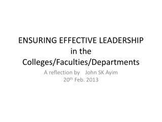 ENSURING EFFECTIVE LEADERSHIP  in the Colleges/Faculties/Departments