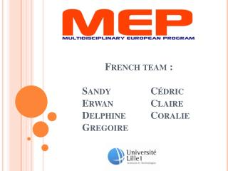 French team : SandyCédric ErwanClaire DelphineCoralie Gregoire