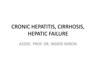 CRONIC HEPATITIS, CIRRHOSIS, HEPATIC FAILURE